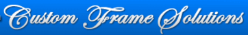 Custom Frame Solutions Promo Codes